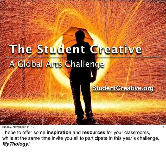 The Student Creative     A Global Arts Challenge                                            StudentCreative.orgSunday, Nov...