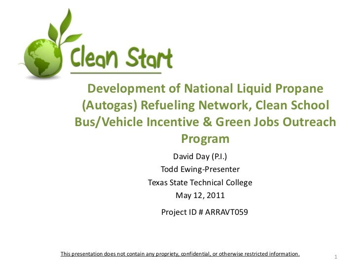 Development of National Liquid Propane (Autogas) Refueling Network, Clean School Bus/Vehicle Incentive & Green Jobs Outrea...