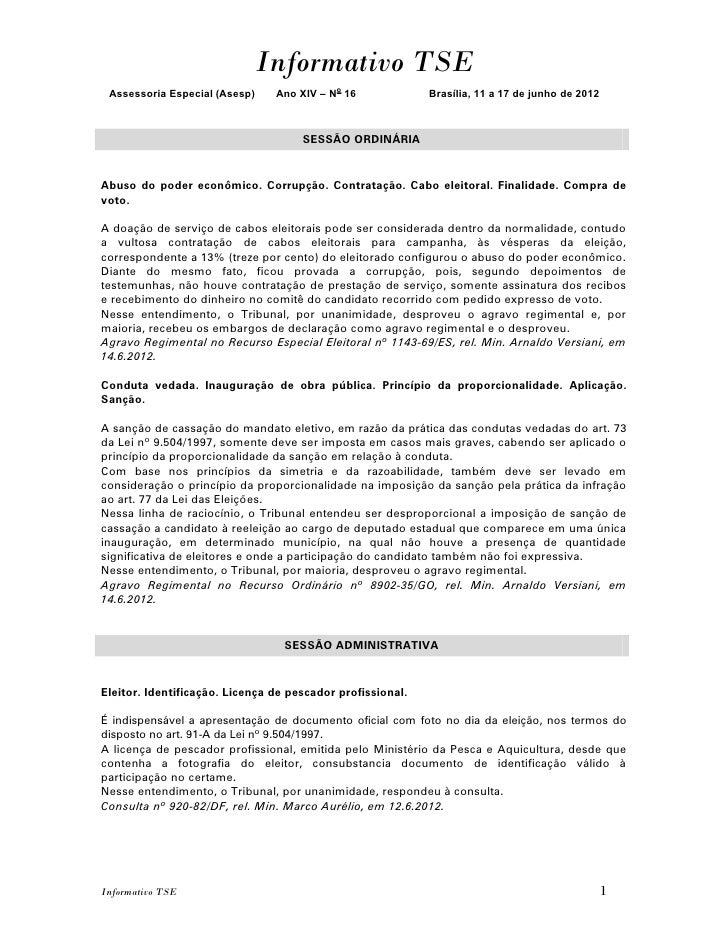 Informativo TSE Assessoria Especial (Asesp)    Ano XIV – No 16             Brasília, 11 a 17 de junho de 2012             ...