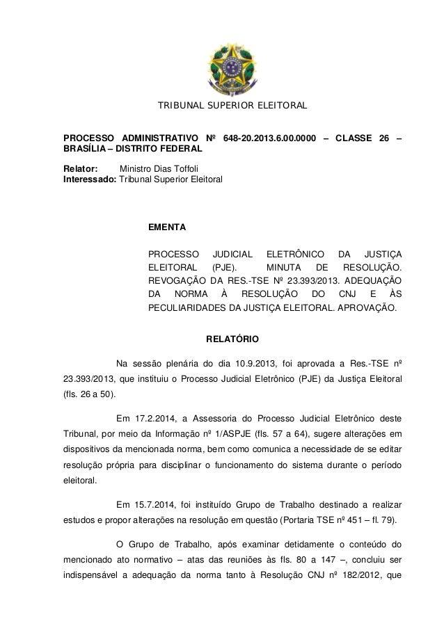 TRIBUNAL SUPERIOR ELEITORAL PROCESSO ADMINISTRATIVO Nº 648-20.2013.6.00.0000 – CLASSE 26 – BRASÍLIA – DISTRITO FEDERAL Rel...
