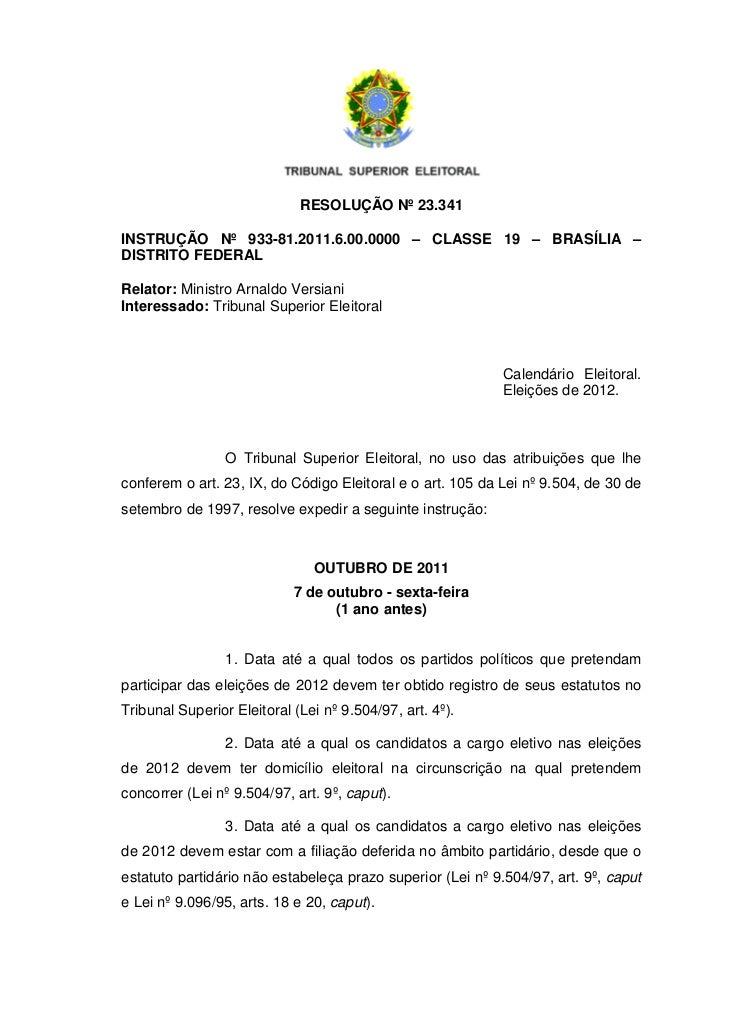 RESOLUÇÃO Nº 23.341INSTRUÇÃO Nº 933-81.2011.6.00.0000 – CLASSE 19 – BRASÍLIA –DISTRITO FEDERALRelator: Ministro Arnaldo Ve...