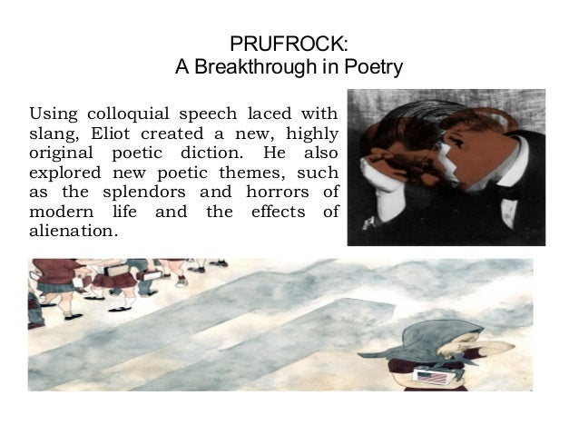 an analysis of the theme of age in the love song of j alfred prufrock by t s eliot Lines 13 and 14 of t s eliot's the love song of j alfred prufrock are as follows: in the room the women come and go / talking of michelangelo the opening of the poem is quite negative .