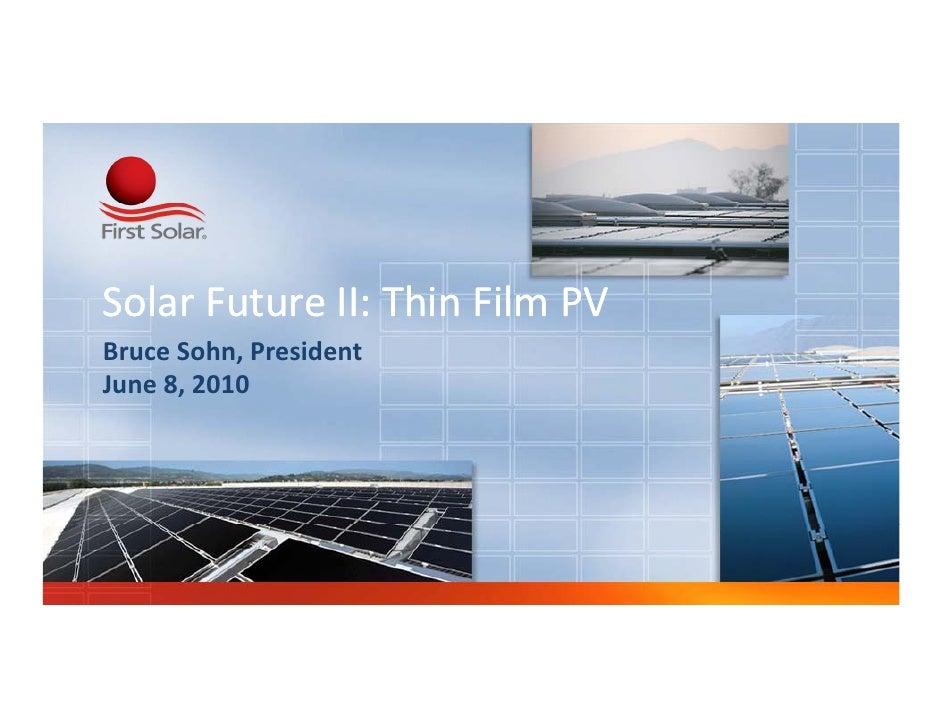 SolarFutureII:ThinFilmPV BruceSohn,President            , June8,2010
