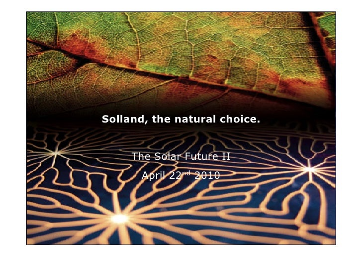 Solland, the natural choice.        The Solar Future II        April 22nd 2010