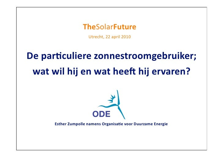 TheSolarFuture	                                   Utrecht,	   22	   april	   2010    De	   par,culiere	   zonnestroomgebru...
