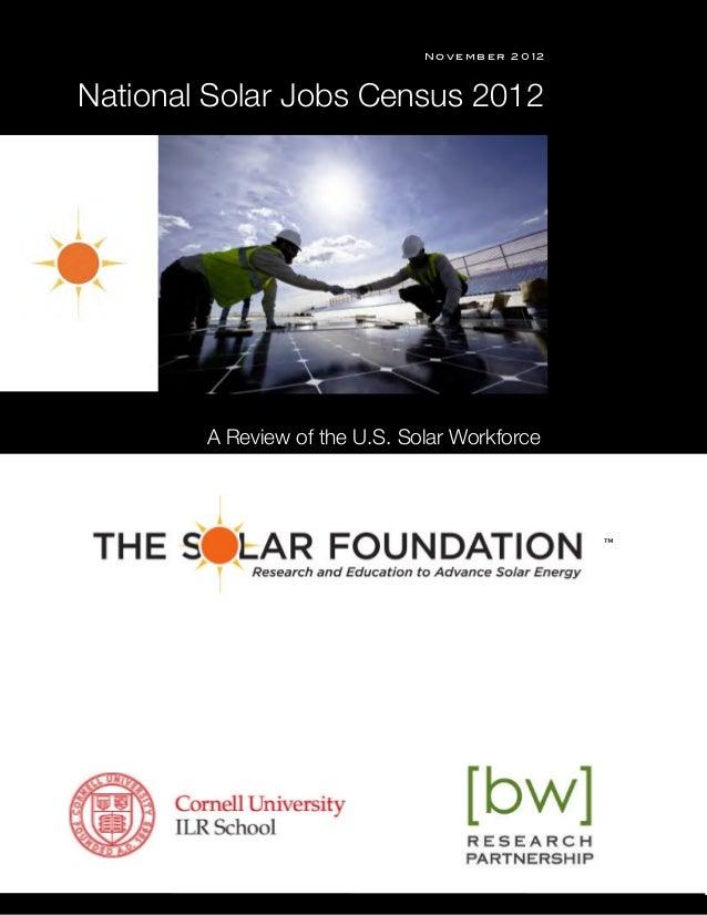 "s™"" N o v e m b e r 2 0 1 2 A Review of the U.S. Solar Workforce National Solar Jobs Census 2012 ™"""