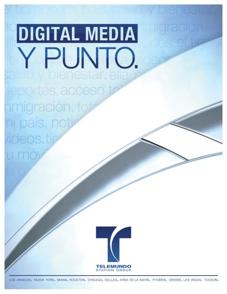 Telemundo Station GroupDIGITAL UNIT          LOS ANGELES • NUEVA YORK • MIAMI • HOUSTON • CHICAGO • DALLAS • AREA DE LA ...