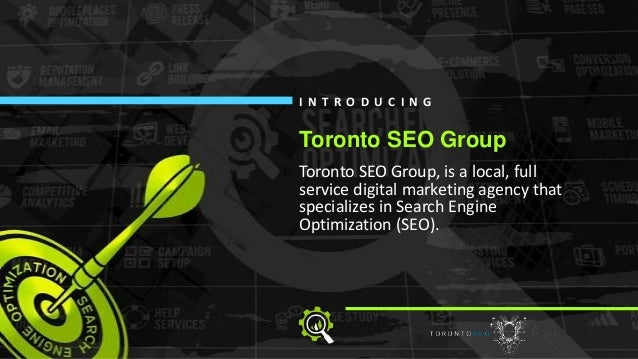 Toronto SEO Group, is a local, full service digital marketing agency that specializes in Search Engine Optimization (SEO)....