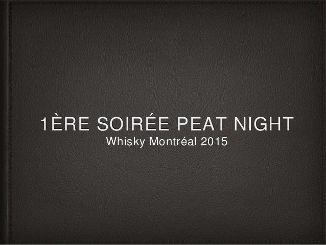 1ÈRE SOIRÉE PEAT NIGHT Whisky Montréal 2015