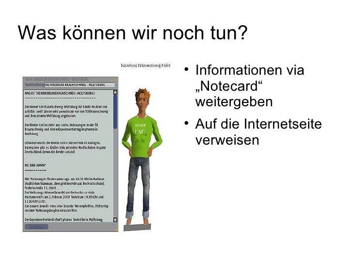 """Was können wir noch tun? <ul><li>Informationen via """"Notecard"""" weitergeben </li></ul><ul><li>Auf die Internetseite verweise..."""