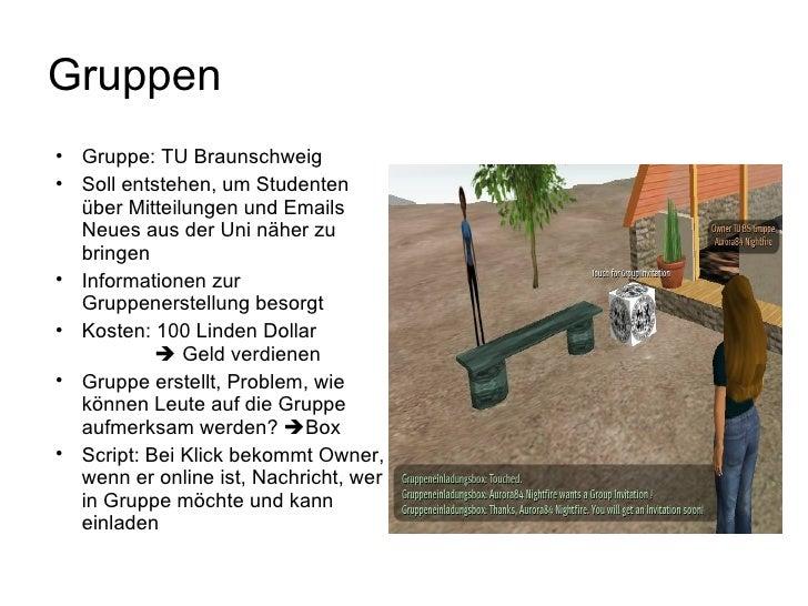 Gruppen <ul><li>Gruppe: TU Braunschweig  </li></ul><ul><li>Soll entstehen, um Studenten über Mitteilungen und Emails Neues...