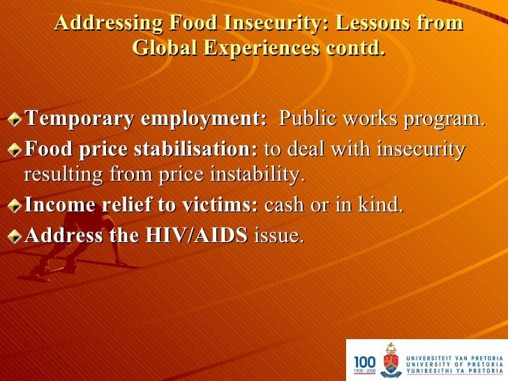 Addressing Food Insecurity: Lessons from           Global Experiences contd.   Temporary employment: Public works program....