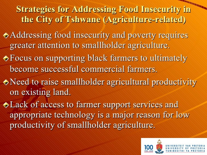 Strategies for Addressing Food Insecurity in   the City of Tshwane (Agriculture-related) Addressing food insecurity and po...