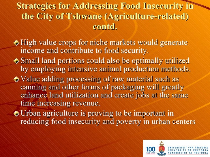 Strategies for Addressing Food Insecurity in  the City of Tshwane (Agriculture-related)                    contd.  High va...
