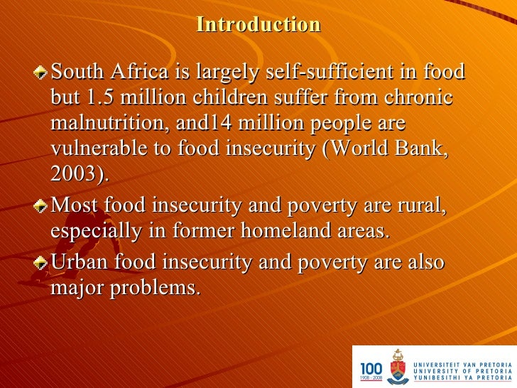 Introduction  South Africa is largely self-sufficient in food but 1.5 million children suffer from chronic malnutrition, a...