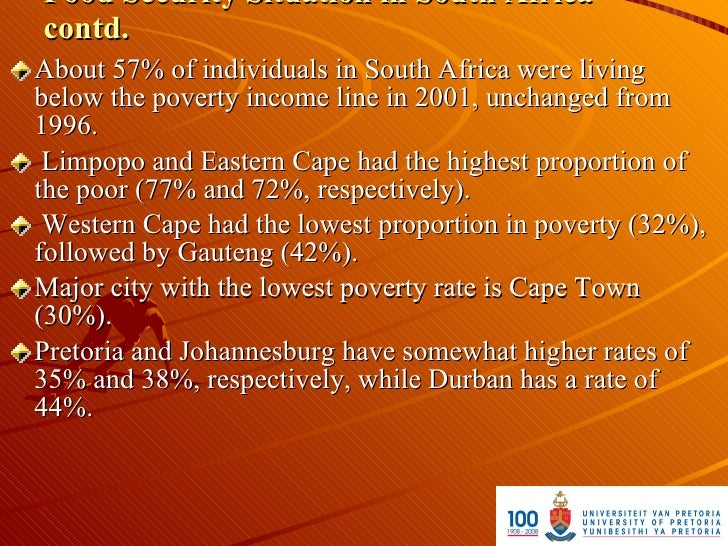 Food Security Situation in South Africa contd. About 57% of individuals in South Africa were living below the poverty inco...