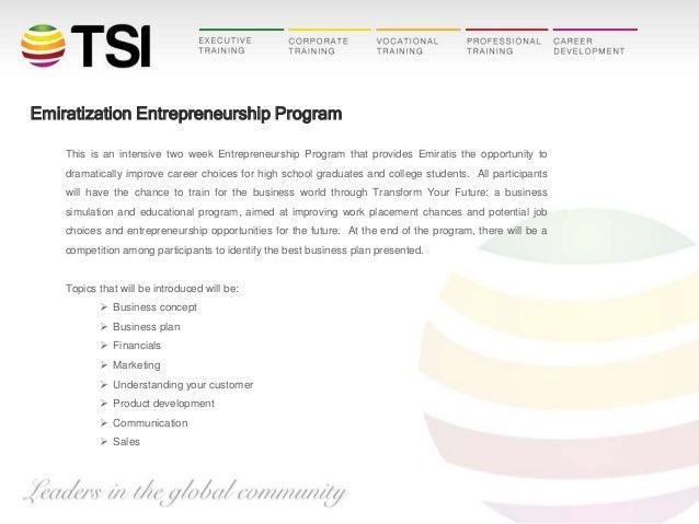 Emiratization Entrepreneurship Program This is an intensive two week Entrepreneurship Program that provides Emiratis the o...