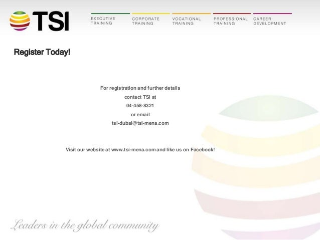 Register Today!  For registration and further details contact TSI at 04-458-8321 or email tsi-dubai@tsi-mena.com  Visit ou...