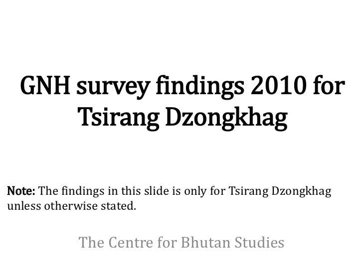 GNH survey findings 2010 for      Tsirang DzongkhagNote: The findings in this slide is only for Tsirang Dzongkhagunless ot...