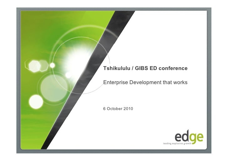 Tshikululu / GIBS ED conference  Enterprise Development that works    6 October 2010