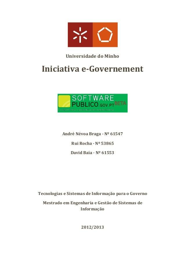 Universidade do Minho  Iniciativa e-Governement  André Névoa Braga - Nº 61547  Rui Rocha - Nº 53865  David Baía - Nº 61553...