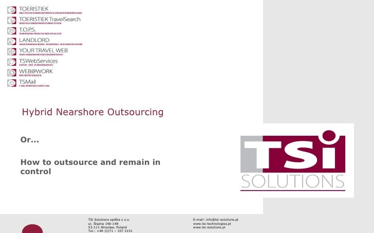 Professionaliteit door kwaliteit     Hybrid Nearshore Outsourcing  Or...  How to outsource and remain in control          ...