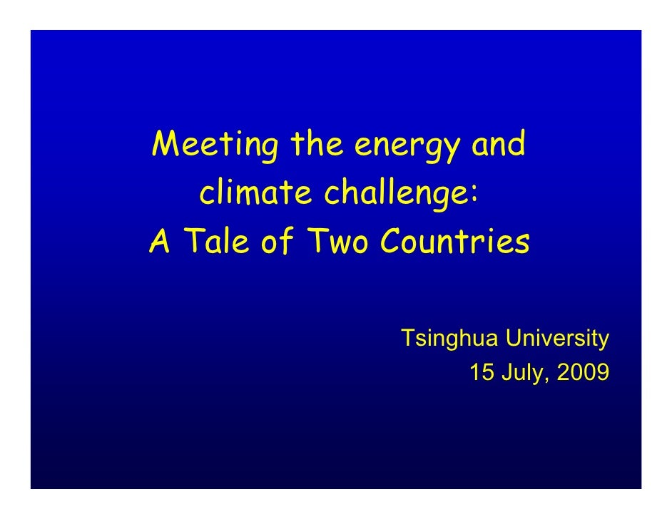 Meeting the energy and    climate challenge: A Tale of Two Countries                 Tsinghua University                  ...