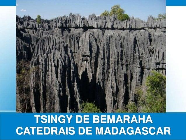 TSINGY DE BEMARAHA CATEDRAIS DE MADAGASCAR