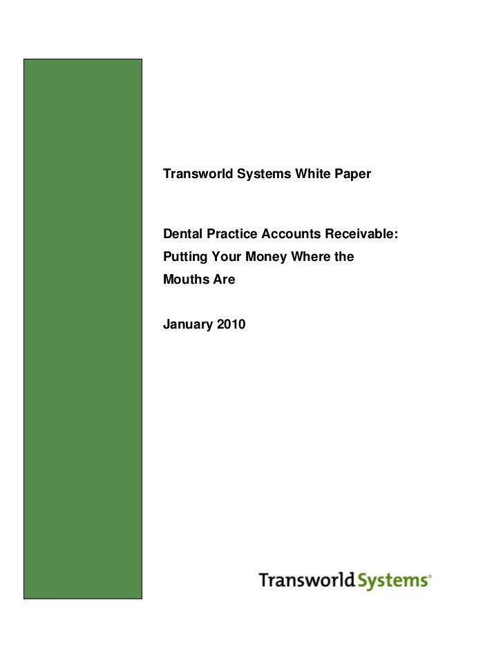 Transworld Systems White Paper               Dental Practice Accounts Receivable:               Putting Your Money Where t...