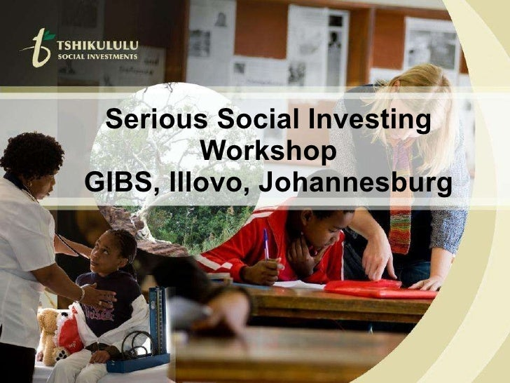 Serious Social Investing Workshop GIBS, Illovo, Johannesburg