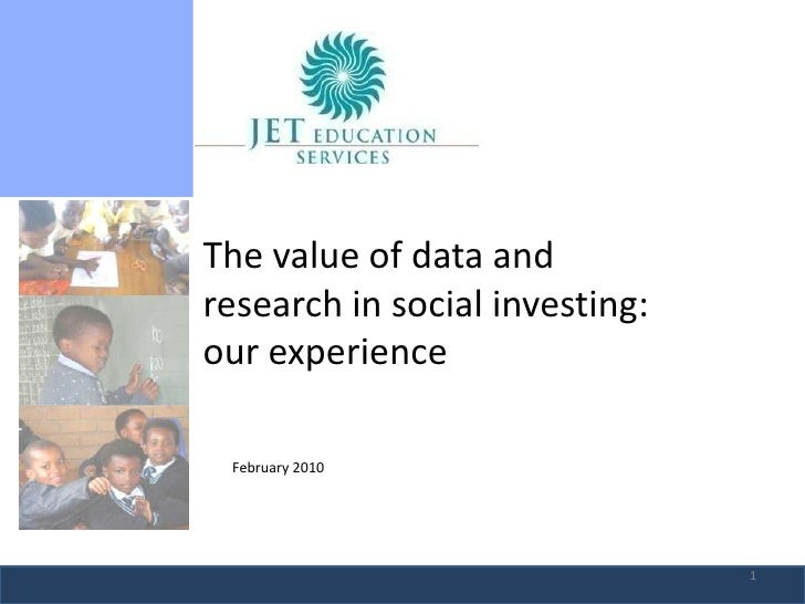 The value of data and research in social investing: our experience<br />February 2010<br />1<br />