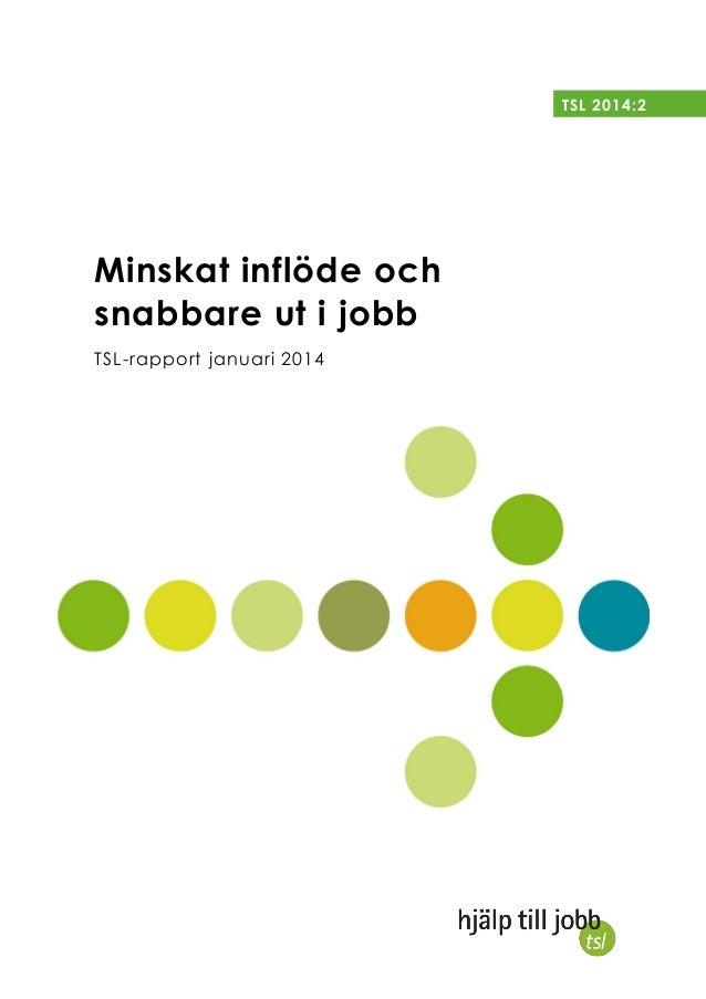TSL 2014:2  Minskat inflöde och snabbare ut i jobb TSL-rapport januari 2014
