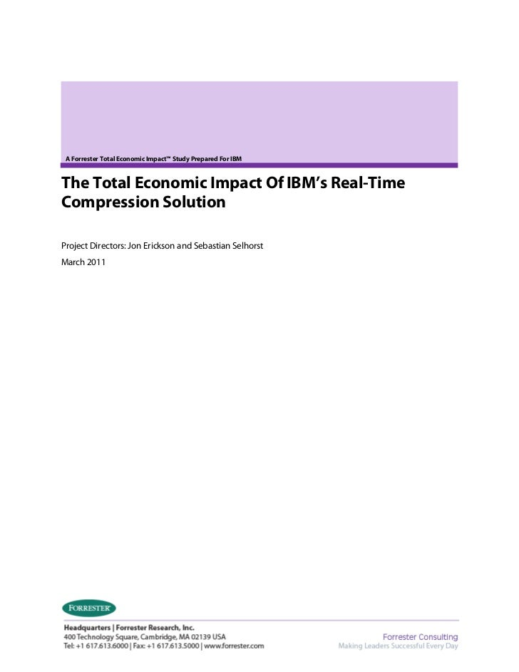 A Forrester Total Economic Impact™ Study Prepared For IBMThe Total Economic Impact Of IBM's Real-TimeCompression SolutionP...
