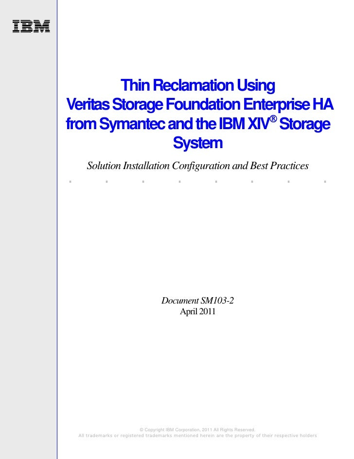 Thin Reclamation UsingVeritas Storage Foundation Enterprise HAfrom Symantec and the IBM XIV Storage                 Syste...