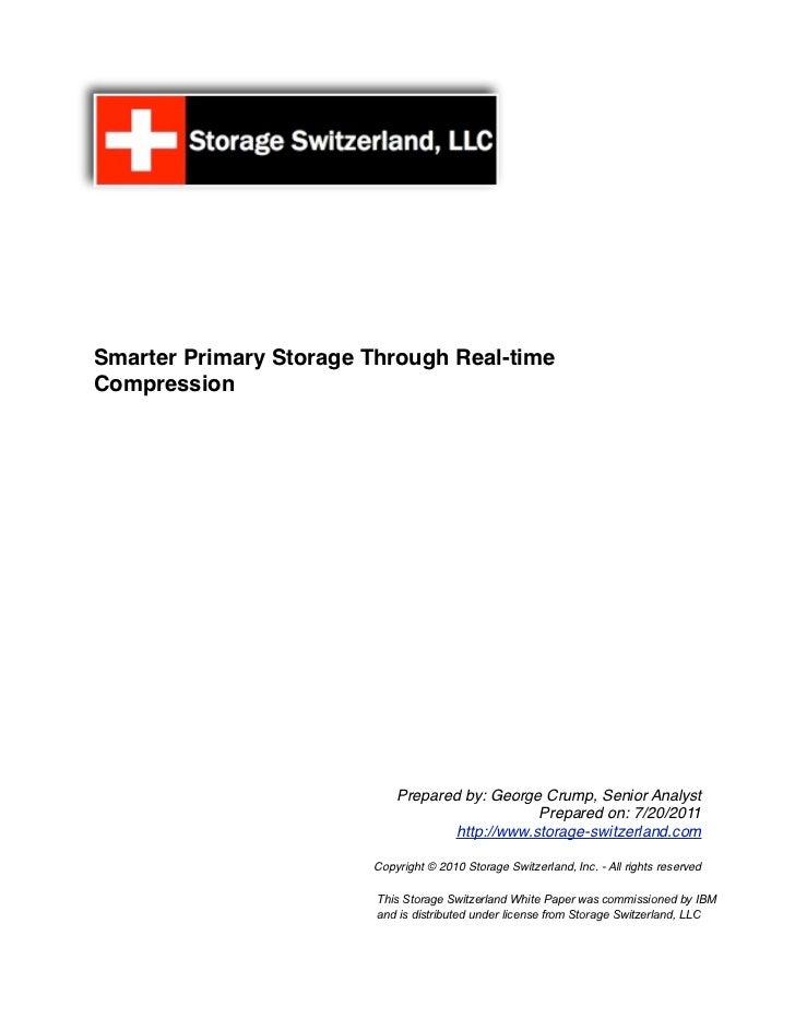 Smarter Primary Storage Through Real-timeCompression                            Prepared by: George Crump, Senior Analyst ...