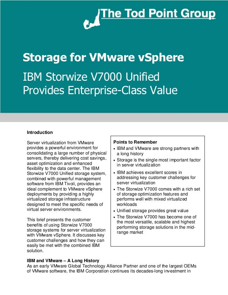 Storage for VMware vSphereIBM Storwize V7000 UnifiedProvides Enterprise-Class ValueIntroductionServer virtualization from ...