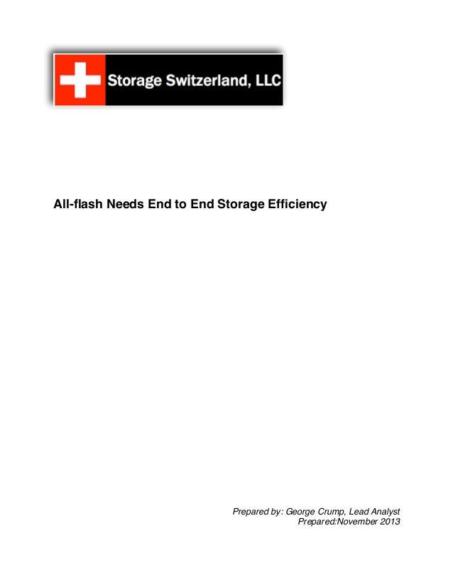 All-flash Needs End to End Storage Efficiency