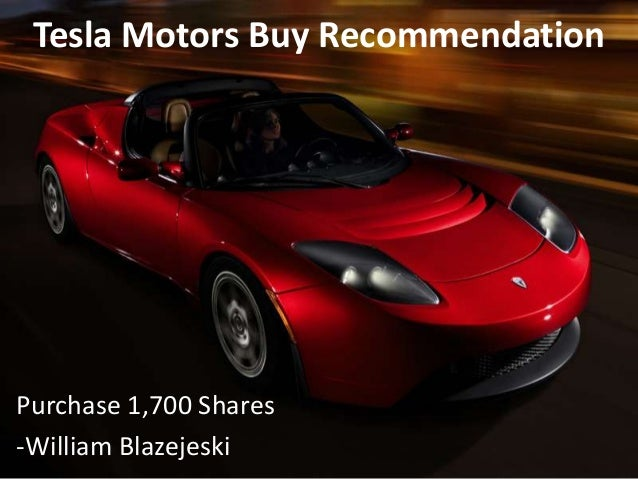 Tesla Motors Buy Recommendation  Purchase 1,700 Shares -William Blazejeski