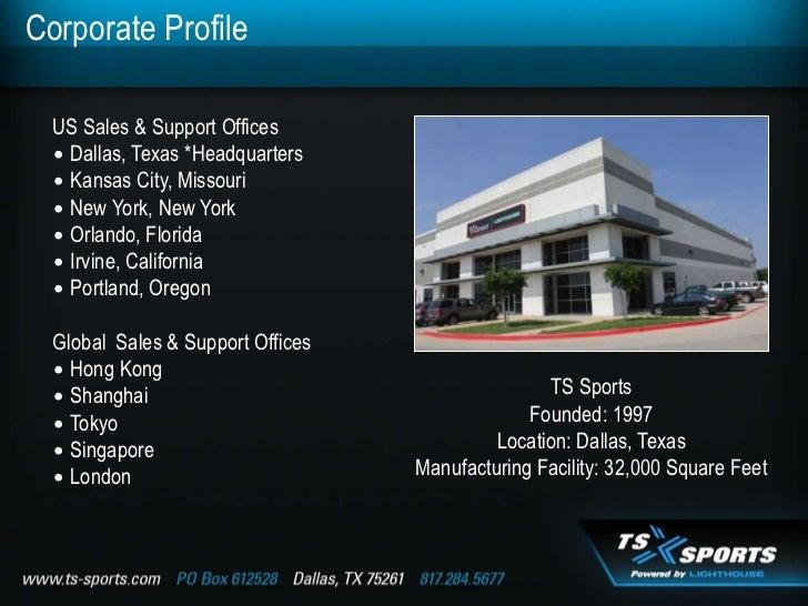Corporate Profile  US Sales & Support Offices  ∙ Dallas, Texas *Headquarters  ∙ Kansas City, Missouri  ∙ New York, New Yor...
