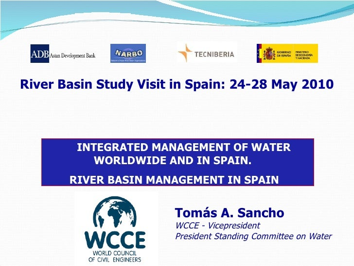 <ul><li>Tomás A. Sancho </li></ul><ul><li>WCCE - Vicepresident </li></ul><ul><li>President Standing Committee on Water </l...