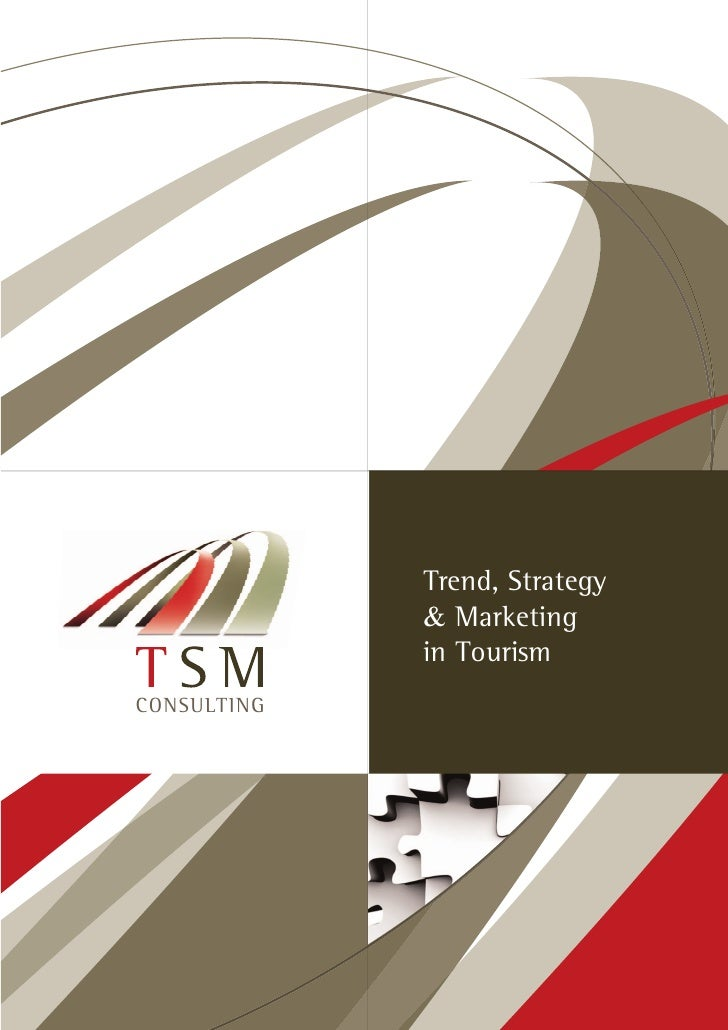 Trend, Strategy             & Marketing             in TourismCONSULTING