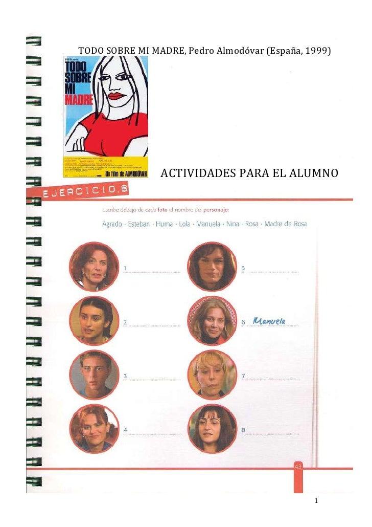 TODO SOBRE MI MADRE, Pedro Almodóvar (España, 1999)                ACTIVIDADES PARA EL ALUMNO                             ...