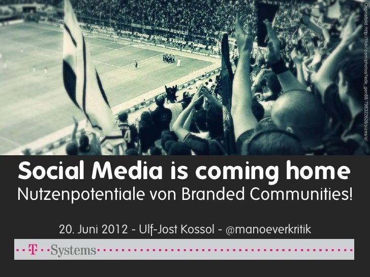 Orginalbild: http://flickr.com/photos/fede_gen88/798322626/sizes/o/Social Media is coming homeNutzenpotentiale von Branded...
