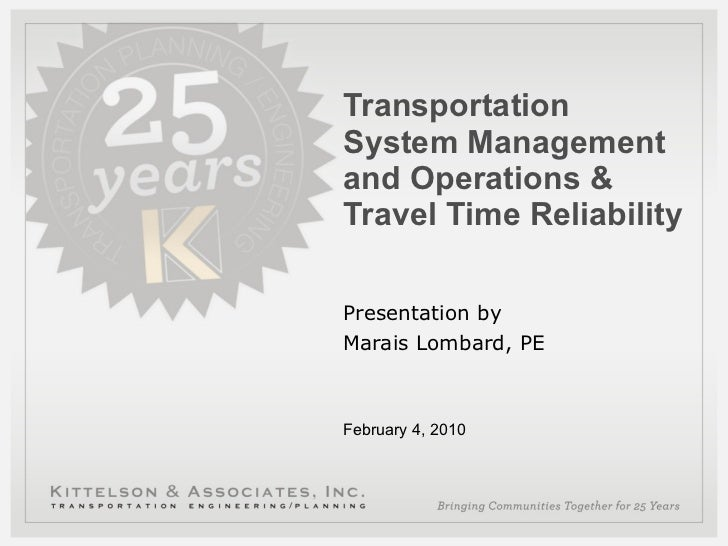 Transportation System Management and Operations & Travel Time Reliability Presentation by  Marais Lombard, PE