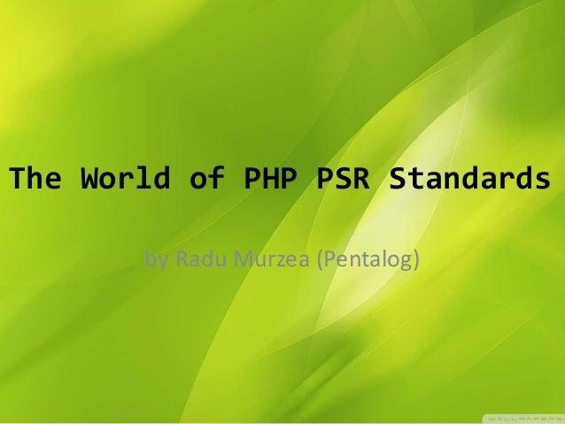 The World of PHP PSR Standards by Radu Murzea (Pentalog)