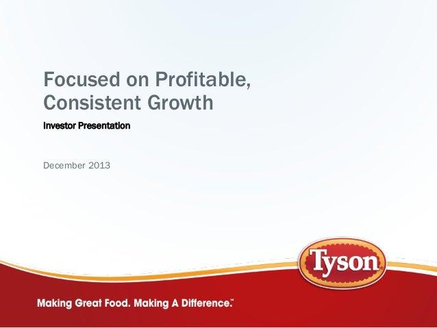 Focused on Profitable, Consistent Growth Investor Presentation  December 2013