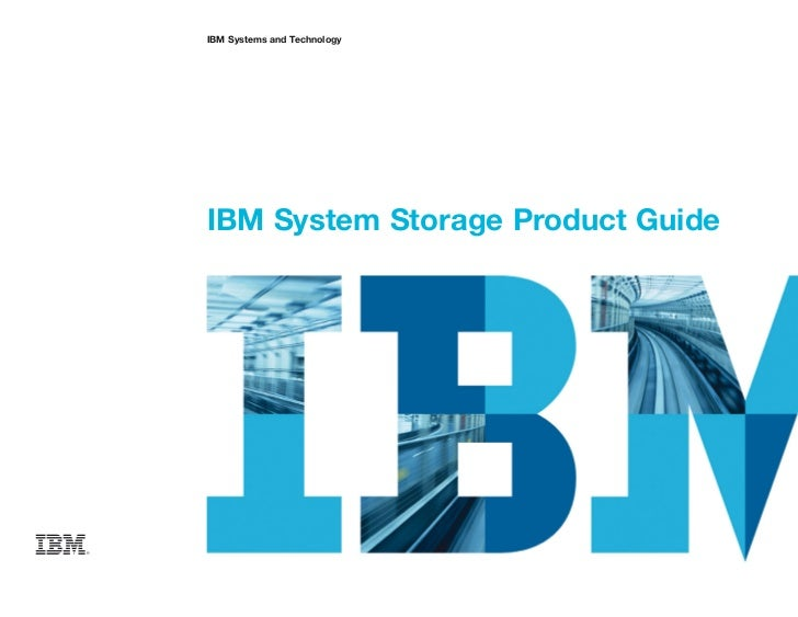 IBM Systems and TechnologyIBM System Storage Product Guide