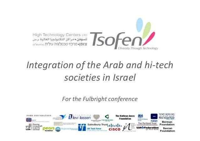 Integration of the Arab and hi-tech         societies in Israel        For the Fulbright conference