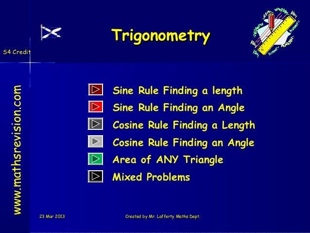 TrigonometryS4 Credit                                       Sine Rule Finding a length www.mathsrevision.com              ...