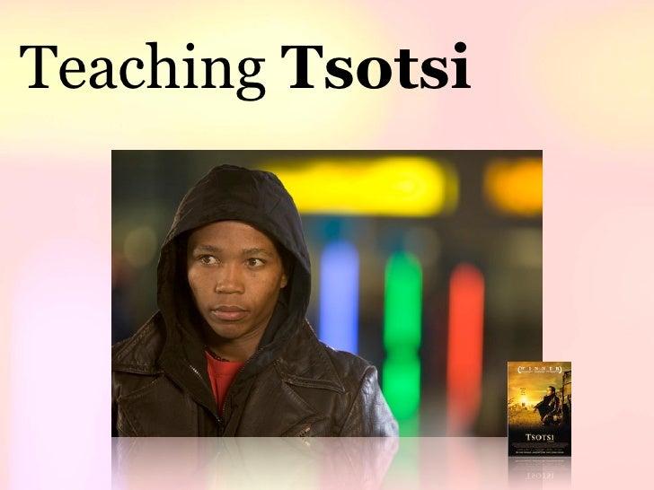 Teaching Tsotsi